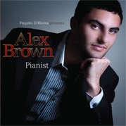 "New Release – August 3, 2010 ""Paquito D'Rivera Presents: Alex Brown, Pianist"""