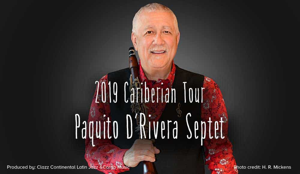 Cariberian Tour 2019 of the Paquito D'Rivera Septet