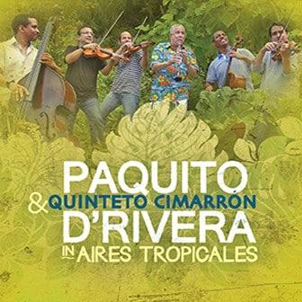 Aires Tropicales - Paquito D'Rivera and Quinteto Cimarron