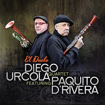 El Duelo album with Diego Urcola Quartet featuring Paquito D'Rivera