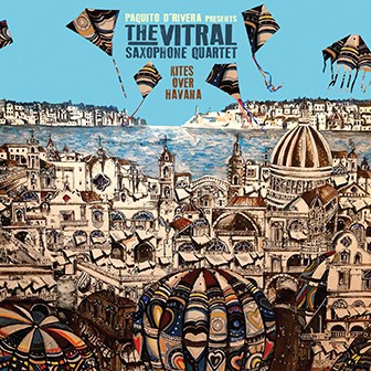 Kits Over Havana - Virtral Quartet with Paquito D'Rivera