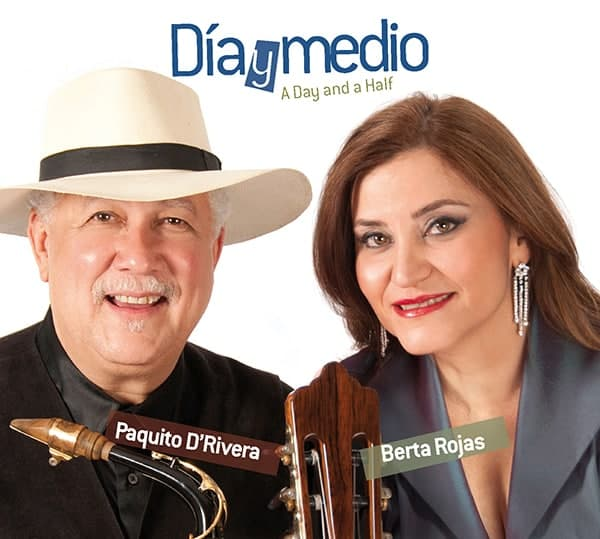 Dia y Medio - A Day and a Half with Paquito D'Rivera and Berta Rojas