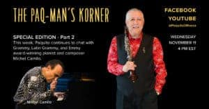Paq-Man's Korner with Michel Camilo Part 2