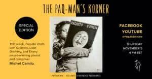 Paq-Man's Korner with Michel Camilo