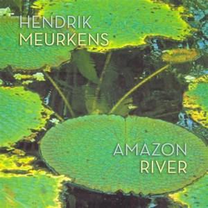 HENDRIK MEURKENS – AMAZ0N RIVER album cover
