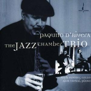 PAQUITO DRIVERA – THE JAZZ CHAMBER TRIO album cover