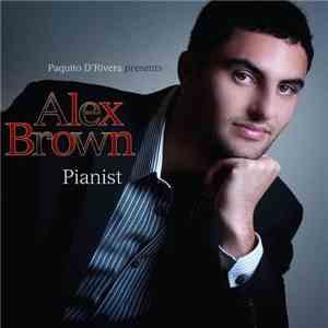 Paquito D'Rivera Presents Alex Brown, Pianist album cover
